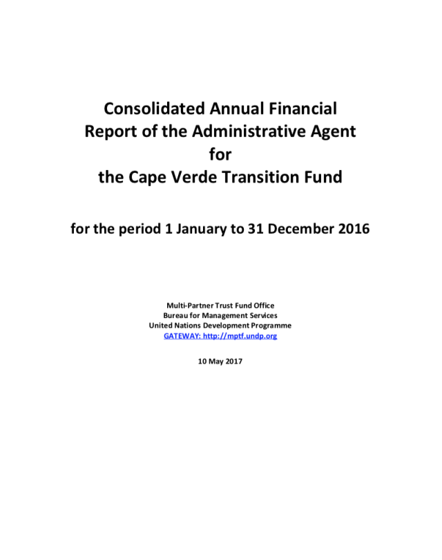 Consolidated Annual Financial Report of the Administrative Agent for the Cape Verde Transition Fund